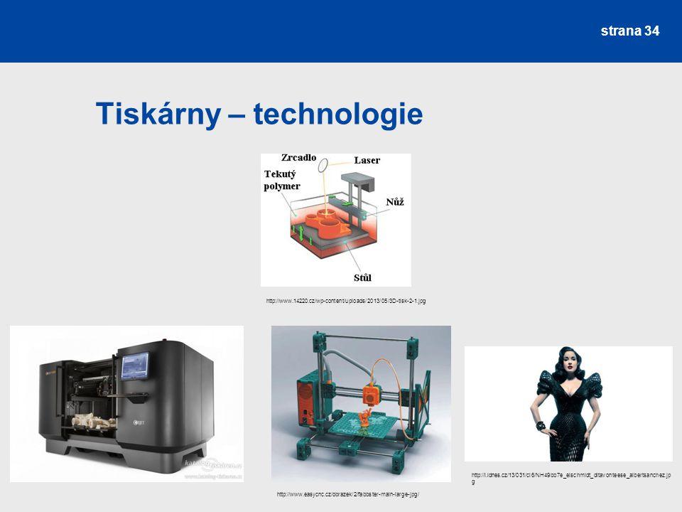 Tiskárny – technologie strana 34 http://www.easycnc.cz/obrazek/2/fabbster-main-large-jpg/ http://i.idnes.cz/13/031/cl6/NH49bb7e_elschmidt_ditavonteese