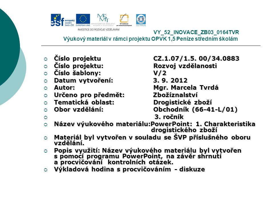 VY_52_INOVACE_ZB03_0164TVR Výukový materiál v rámci projektu OPVK 1,5 Peníze středním školám  Číslo projektuCZ.1.07/1.5. 00/34.0883  Číslo projektu: