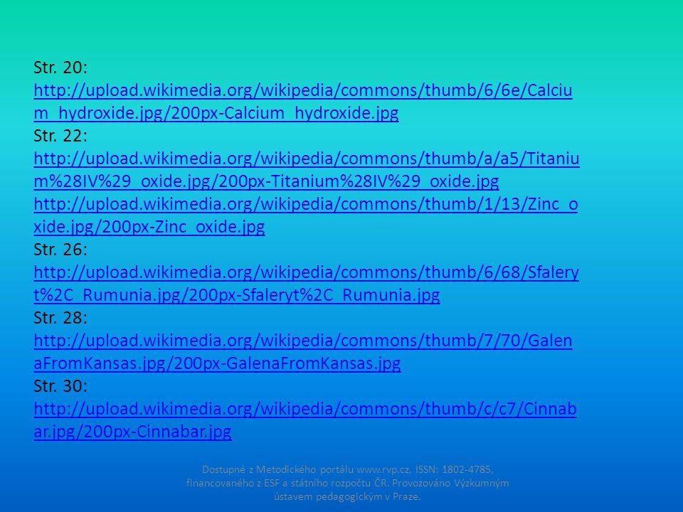 Str. 20: http://upload.wikimedia.org/wikipedia/commons/thumb/6/6e/Calciu m_hydroxide.jpg/200px-Calcium_hydroxide.jpg Str. 22: http://upload.wikimedia.