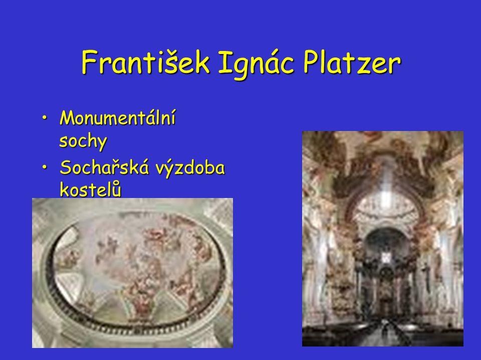 František Ignác Platzer Monumentální sochyMonumentální sochy Sochařská výzdoba kostelůSochařská výzdoba kostelů
