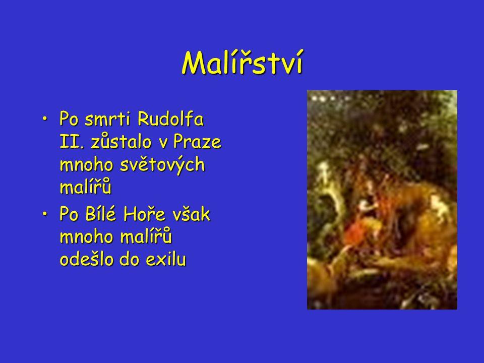 Malířství Po smrti Rudolfa II.zůstalo v Praze mnoho světových malířůPo smrti Rudolfa II.