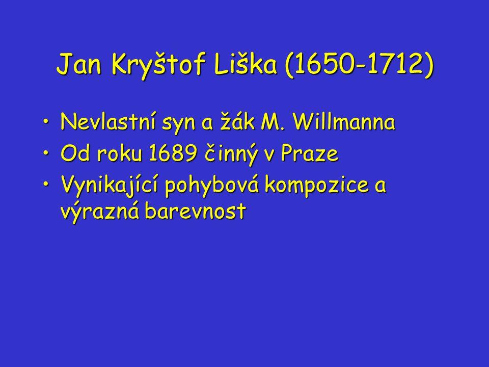 Jan Kryštof Liška (1650-1712) Nevlastní syn a žák M.