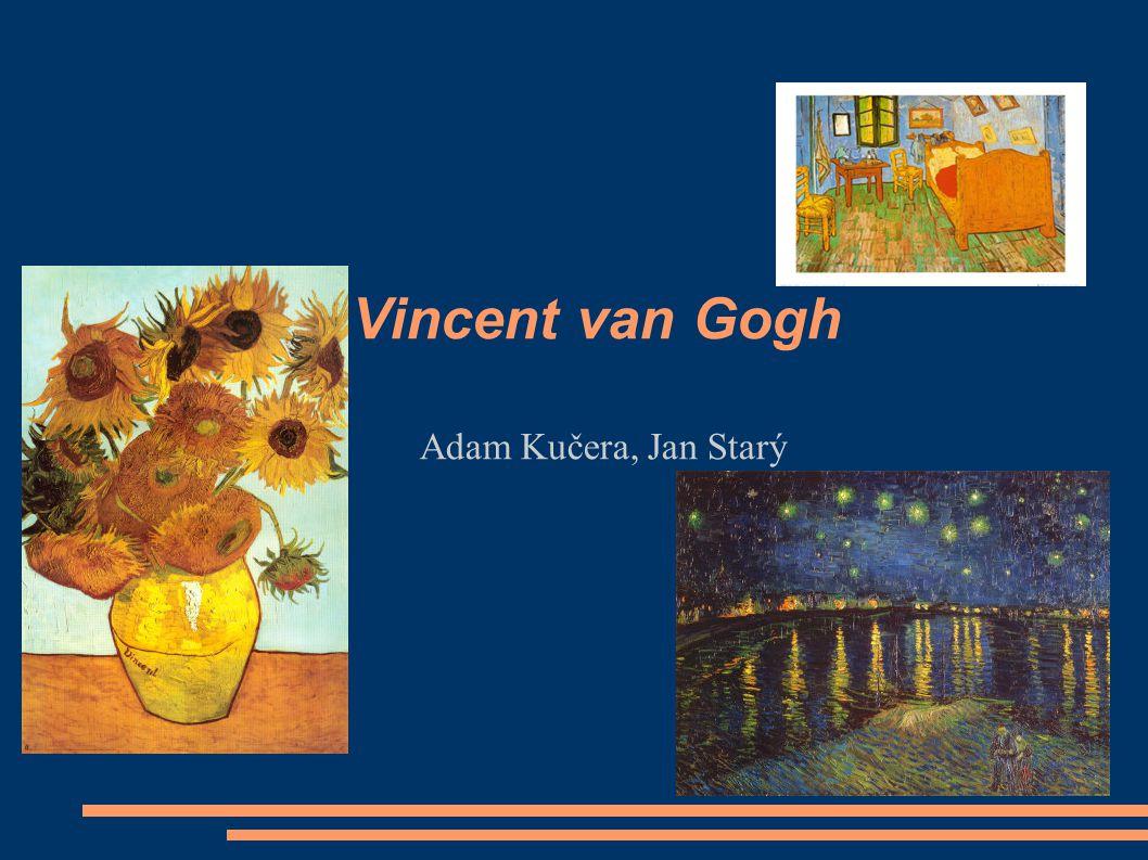 Vincent van Gogh Adam Kučera, Jan Starý