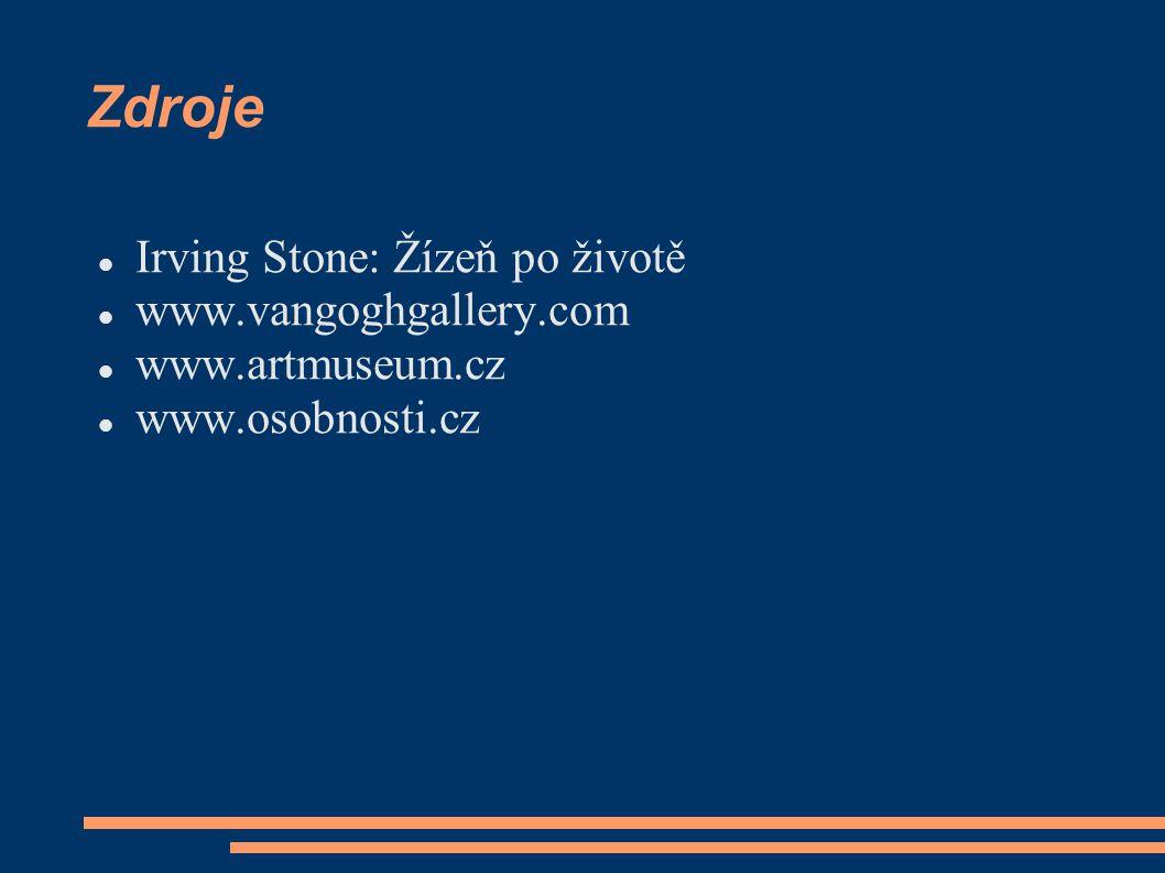 Zdroje Irving Stone: Žízeň po životě www.vangoghgallery.com www.artmuseum.cz www.osobnosti.cz