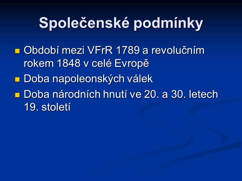 Společenské podmínky Období mezi VFrR 1789 a revolučním rokem 1848 v celé Evropě Období mezi VFrR 1789 a revolučním rokem 1848 v celé Evropě Doba napo
