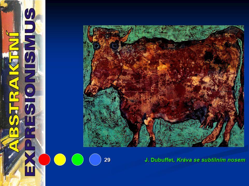 29 J. Dubuffet, Kráva se subtilním nosem