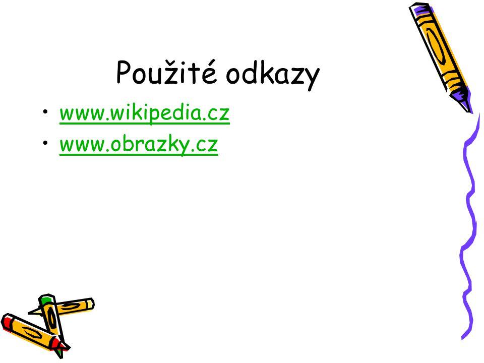 Použité odkazy www.wikipedia.cz www.obrazky.cz