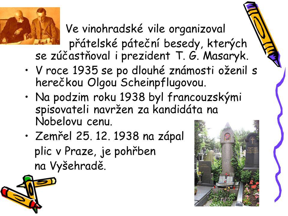 Ve vinohradské vile organizoval přátelské páteční besedy, kterých se zúčastňoval i prezident T. G. Masaryk. V roce 1935 se po dlouhé známosti oženil s