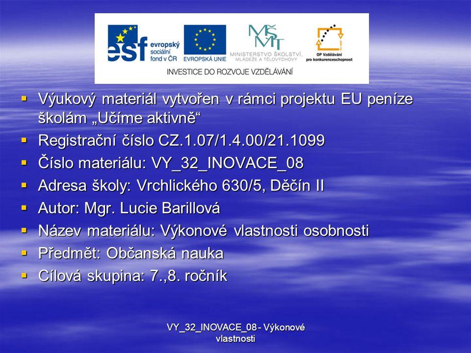 """ Výukový materiál vytvořen v rámci projektu EU peníze školám """"Učíme aktivně""""  Registrační číslo CZ.1.07/1.4.00/21.1099  Číslo materiálu: VY_32_INOV"""