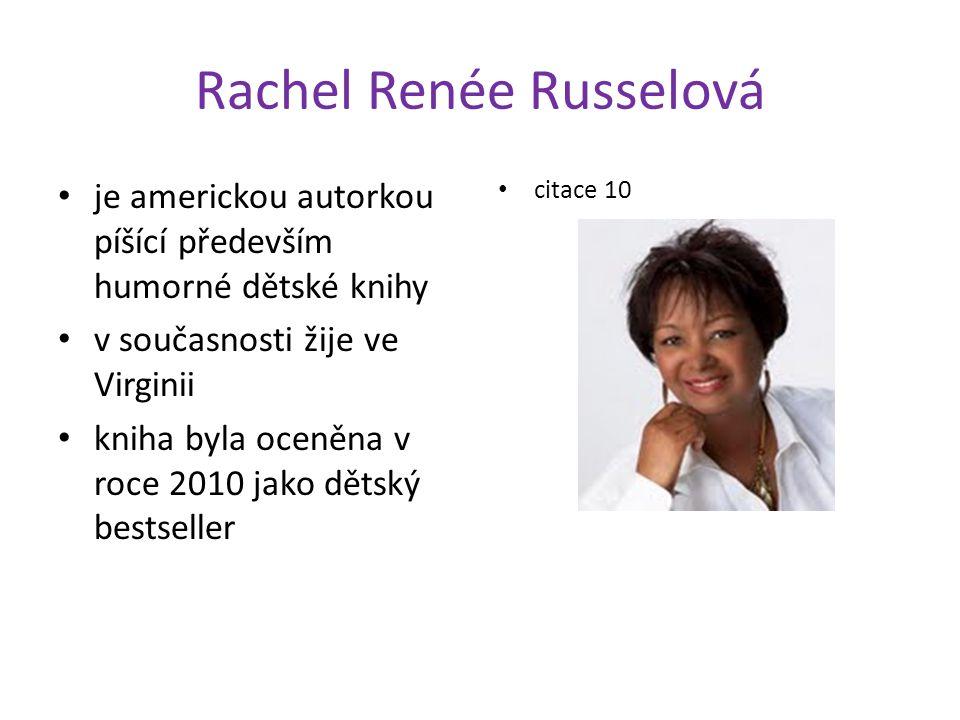 Rachel Renée Russelová je americkou autorkou píšící především humorné dětské knihy v současnosti žije ve Virginii kniha byla oceněna v roce 2010 jako dětský bestseller citace 10