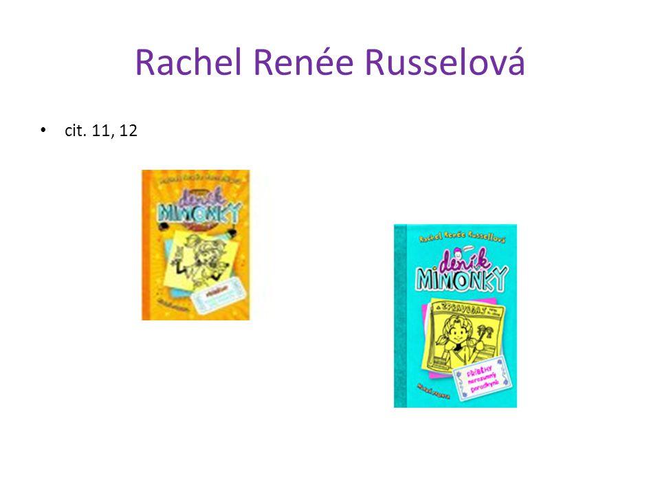 Rachel Renée Russelová cit. 11, 12