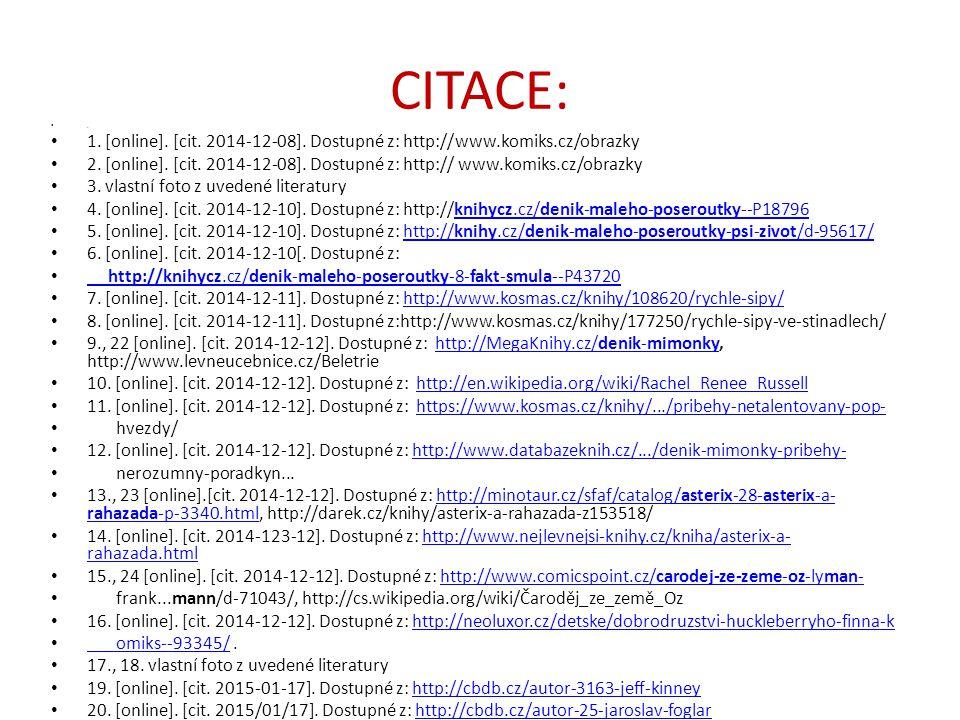 CITACE:. 1. [online]. [cit. 2014-12-08]. Dostupné z: http:// www.komiks.cz/obrazky 2. [online]. [cit. 2014-12-08]. Dostupné z: http:// www.komiks.cz/o