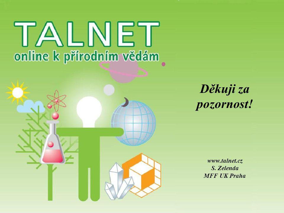 Děkuji za pozornost! www.talnet.cz S. Zelenda MFF UK Praha