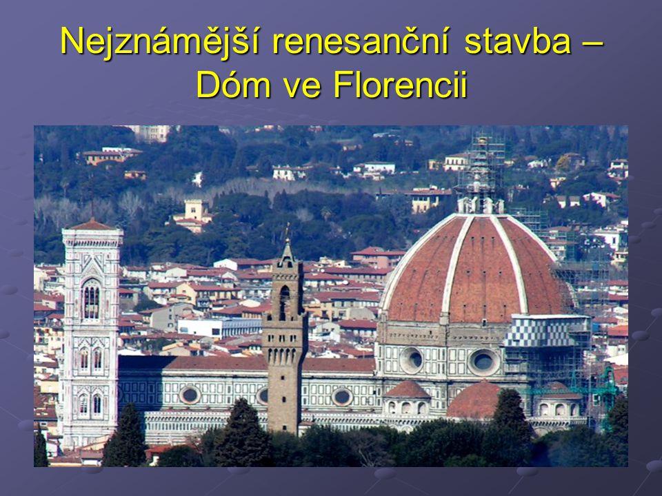 Nejznámější renesanční stavba – Dóm ve Florencii