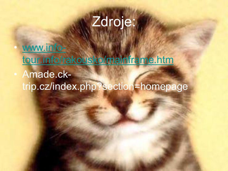 Zdroje: www.info- tour.info/rakousko/mainframe.htmwww.info- tour.info/rakousko/mainframe.htm Amade.ck- trip.cz/index.php?section=homepage