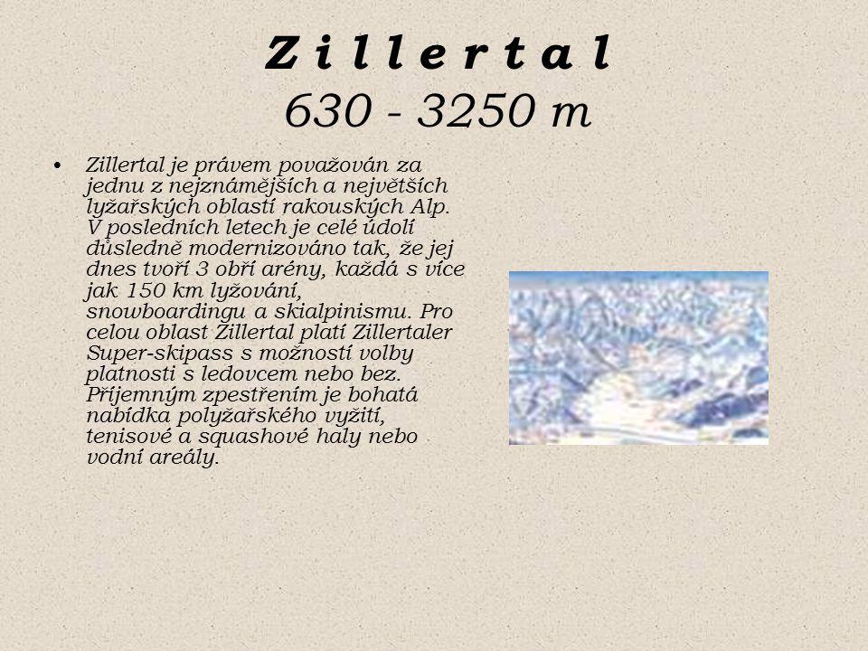 Z i l l e r t a l 630 - 3250 m Zillertal je právem považován za jednu z nejznámějších a největších lyžařských oblastí rakouských Alp.