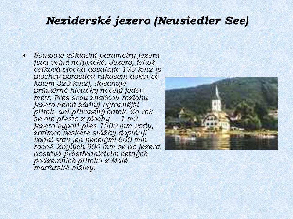 Neziderské jezero (Neusiedler See) Samotné základní parametry jezera jsou velmi netypické. Jezero, jehož celková plocha dosahuje 180 km2 (s plochou po
