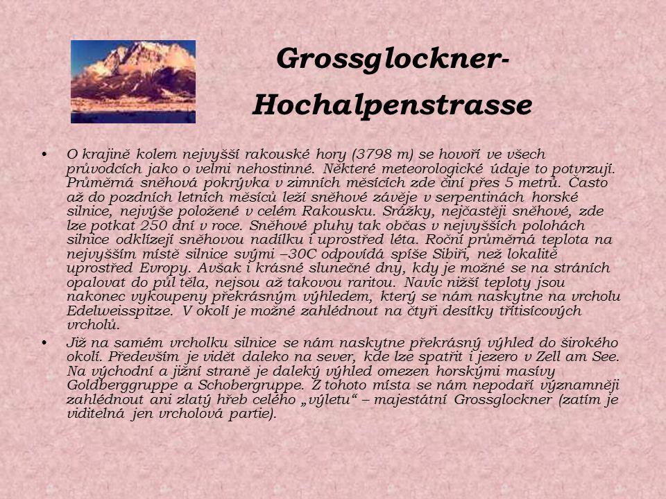 Grossglockner- Hochalpenstrasse O krajině kolem nejvyšší rakouské hory (3798 m) se hovoří ve všech průvodcích jako o velmi nehostinné. Některé meteoro