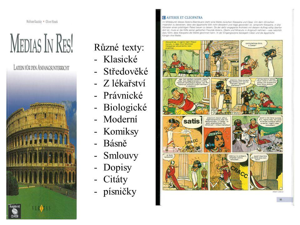 Různé texty: -Klasické -Středověké -Z lékařství -Právnické -Biologické -Moderní -Komiksy -Básně -Smlouvy -Dopisy -Citáty -písničky