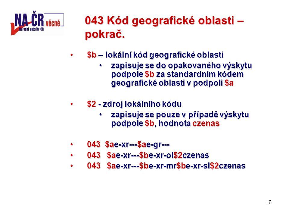 16 043 Kód geografické oblasti – pokrač.