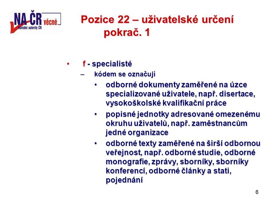 6 Pozice 22 – uživatelské určení pokrač.