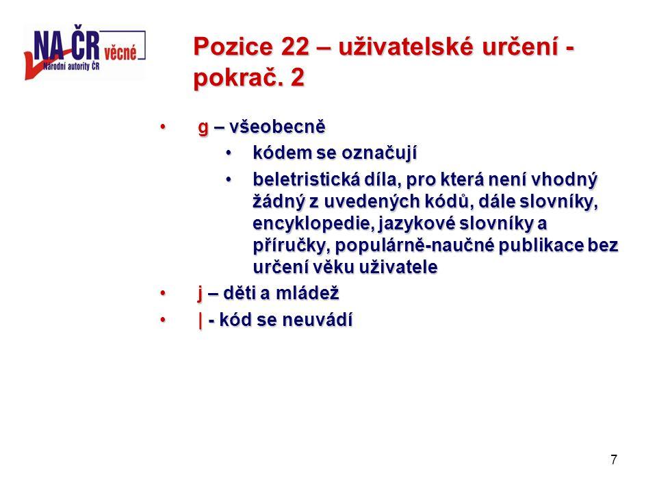 7 Pozice 22 – uživatelské určení - pokrač.