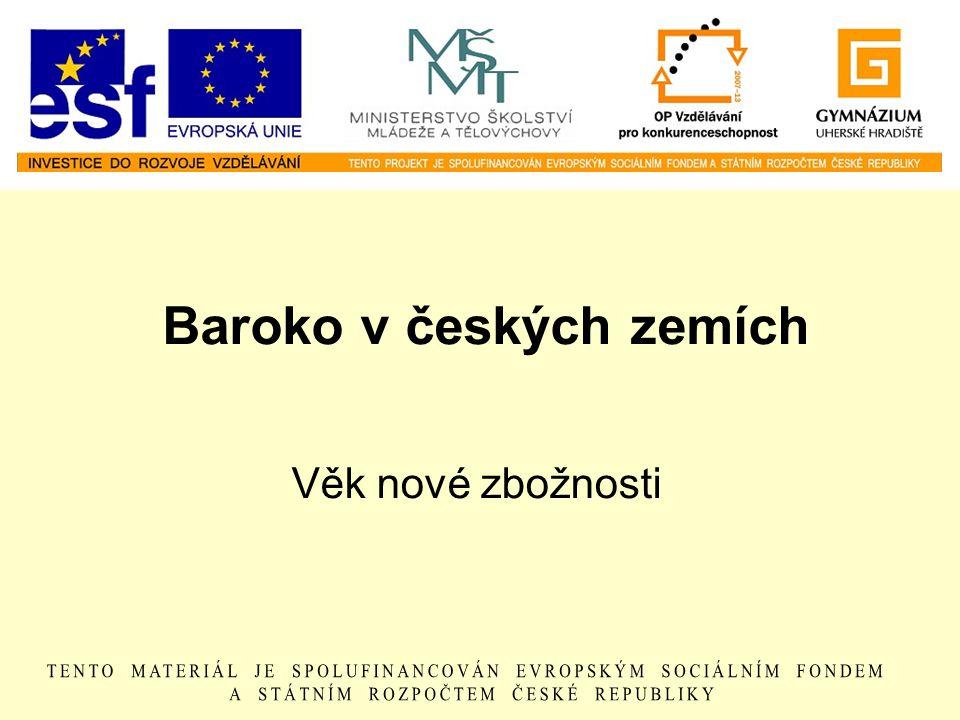 Baroko v českých zemích Věk nové zbožnosti