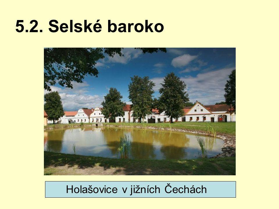 5.2. Selské baroko Holašovice v jižních Čechách