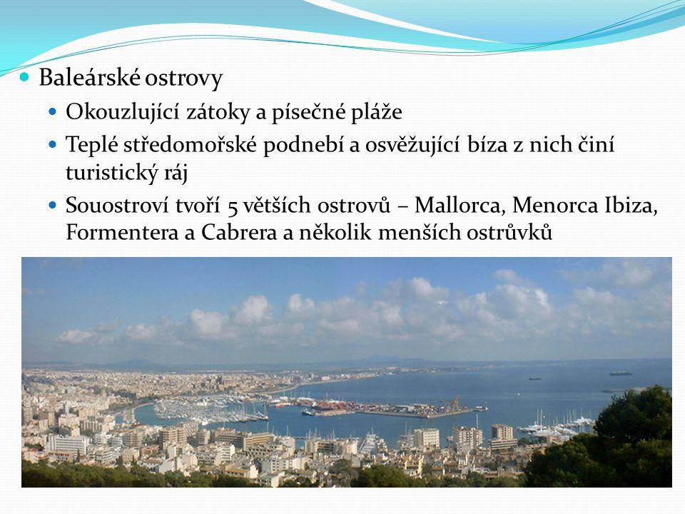Baleárské ostrovy Okouzlující zátoky a písečné pláže Teplé středomořské podnebí a osvěžující bíza z nich činí turistický ráj Souostroví tvoří 5 většíc