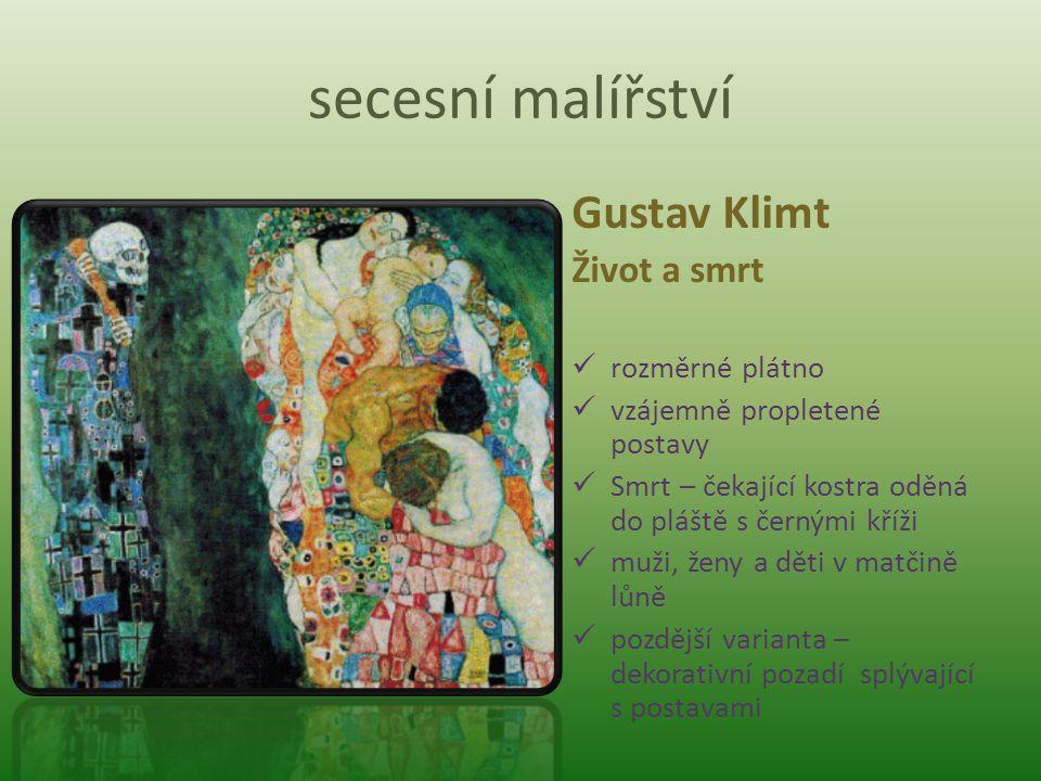 secesní malířství Gustav Klimt Život a smrt rozměrné plátno vzájemně propletené postavy Smrt – čekající kostra oděná do pláště s černými kříži muži, ž