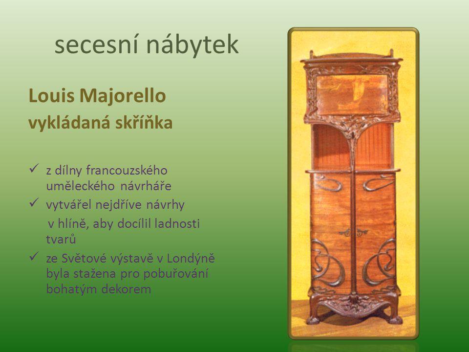 secesní nábytek Louis Majorello vykládaná skříňka z dílny francouzského uměleckého návrháře vytvářel nejdříve návrhy v hlíně, aby docílil ladnosti tva