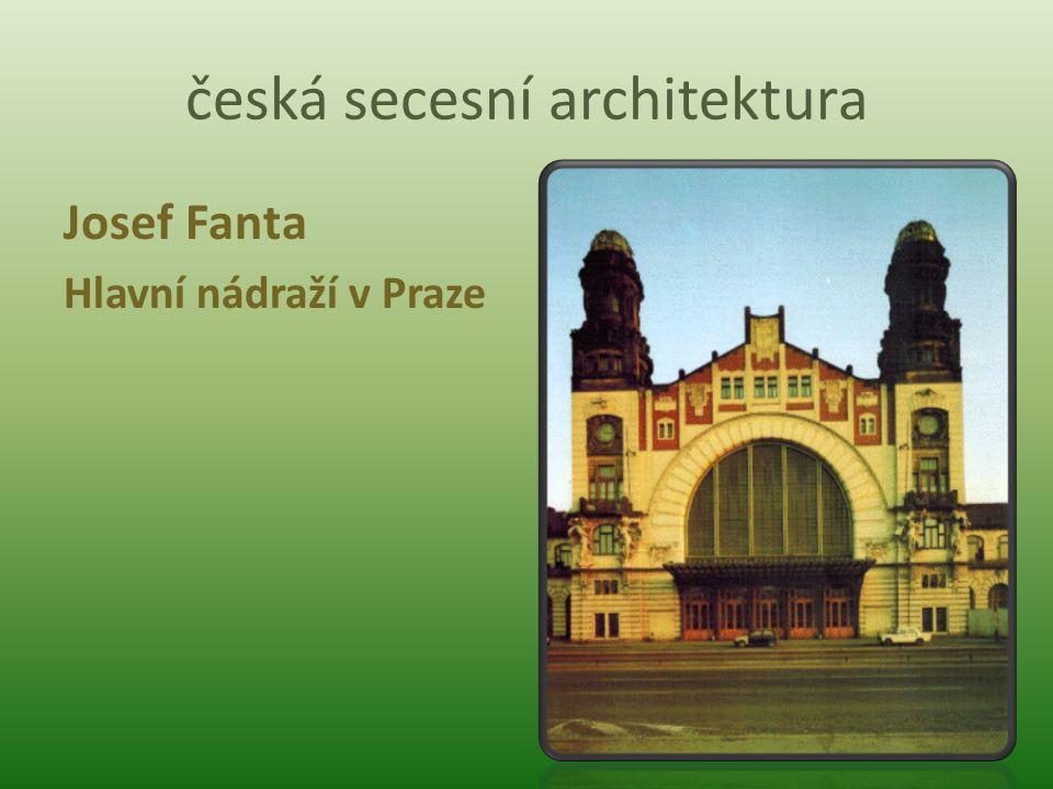 česká secesní architektura Josef Fanta Hlavní nádraží v Praze