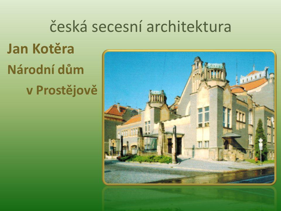 česká secesní architektura Jan Kotěra Národní dům v Prostějově