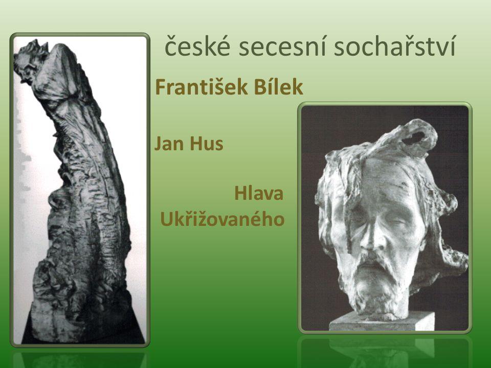 české secesní sochařství František Bílek Jan Hus Hlava Ukřižovaného
