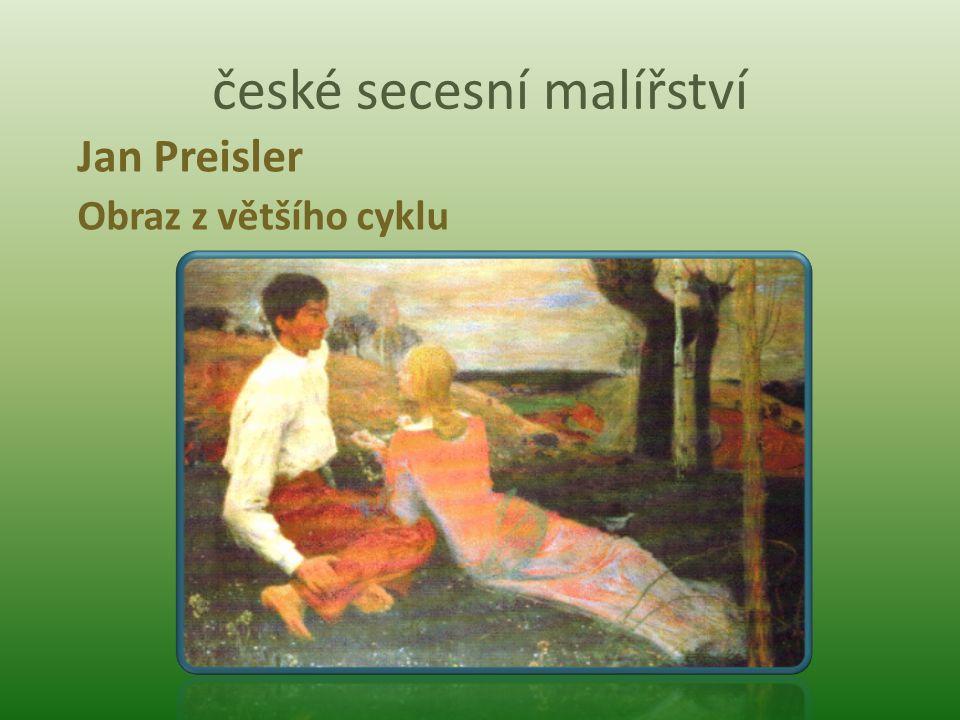 české secesní malířství Jan Preisler Obraz z většího cyklu