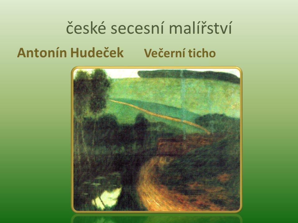 české secesní malířství Antonín Hudeček Večerní ticho