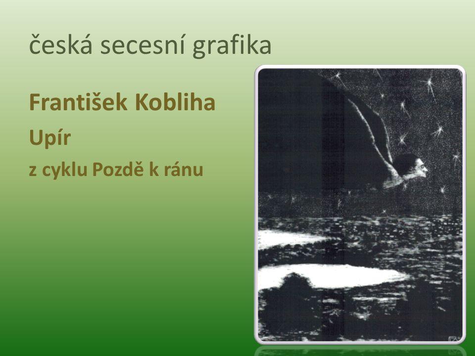 česká secesní grafika František Kobliha Upír z cyklu Pozdě k ránu