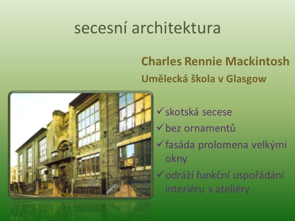 secesní architektura Charles Rennie Mackintosh Umělecká škola v Glasgow skotská secese bez ornamentů fasáda prolomena velkými okny odráží funkční uspo