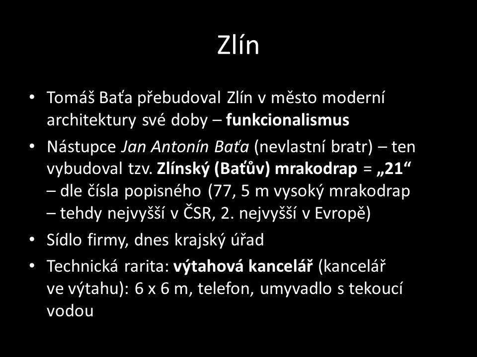 Zlín Tomáš Baťa přebudoval Zlín v město moderní architektury své doby – funkcionalismus Nástupce Jan Antonín Baťa (nevlastní bratr) – ten vybudoval tzv.