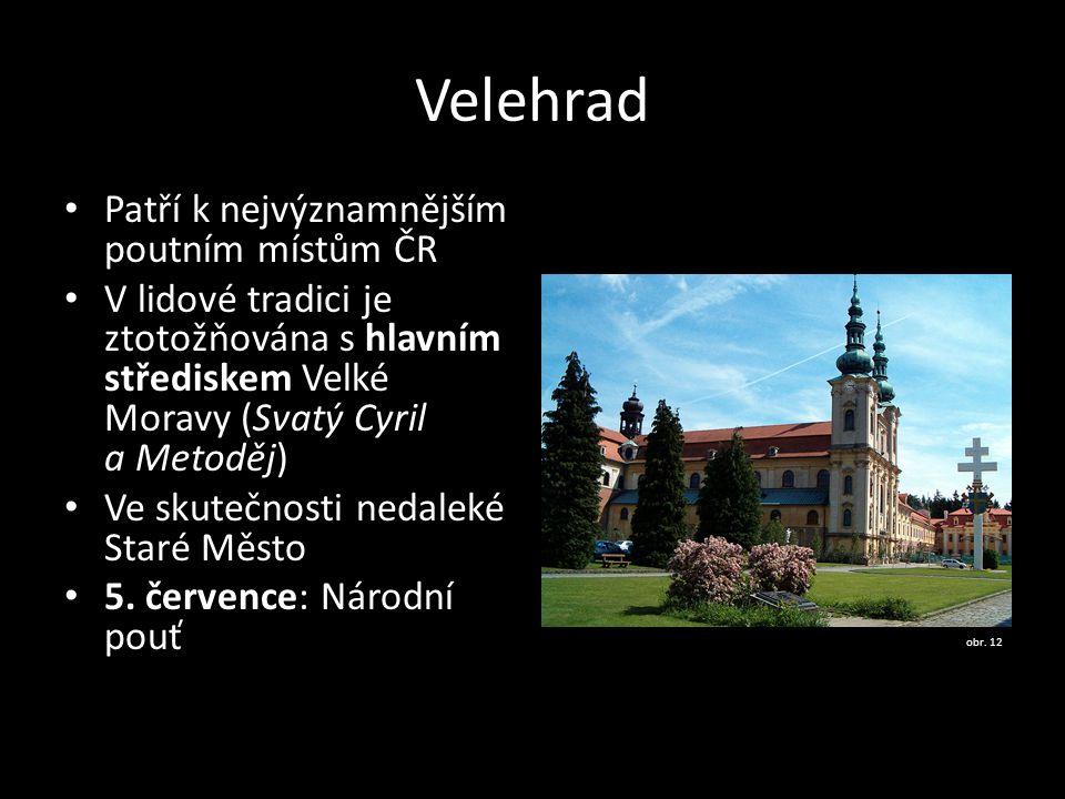 Velehrad Patří k nejvýznamnějším poutním místům ČR V lidové tradici je ztotožňována s hlavním střediskem Velké Moravy (Svatý Cyril a Metoděj) Ve skute