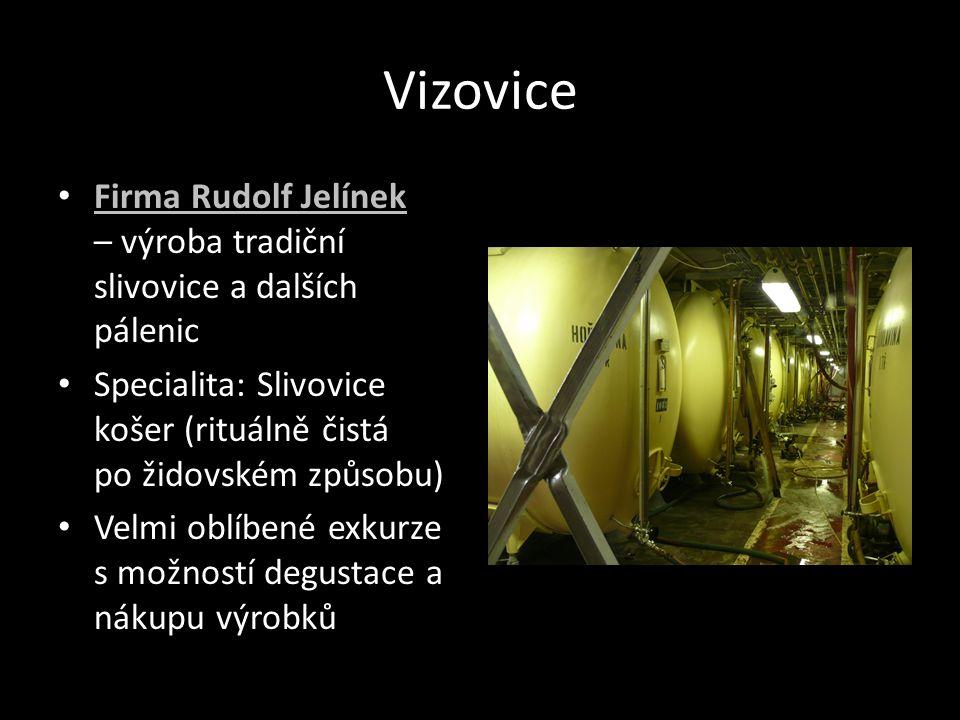 Vizovice Firma Rudolf Jelínek – výroba tradiční slivovice a dalších pálenic Firma Rudolf Jelínek Specialita: Slivovice košer (rituálně čistá po židovs