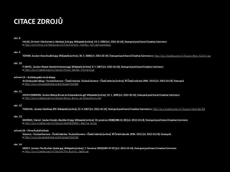 CITACE ZDROJŮ obr. 8 HALBE, Christof. File:Kromeriz, Marktpl, Schl.jpg: Wikipedie [online]. 24. 3. 2006 [cit. 2012-10-14]. Dostupné pod licencí Creati