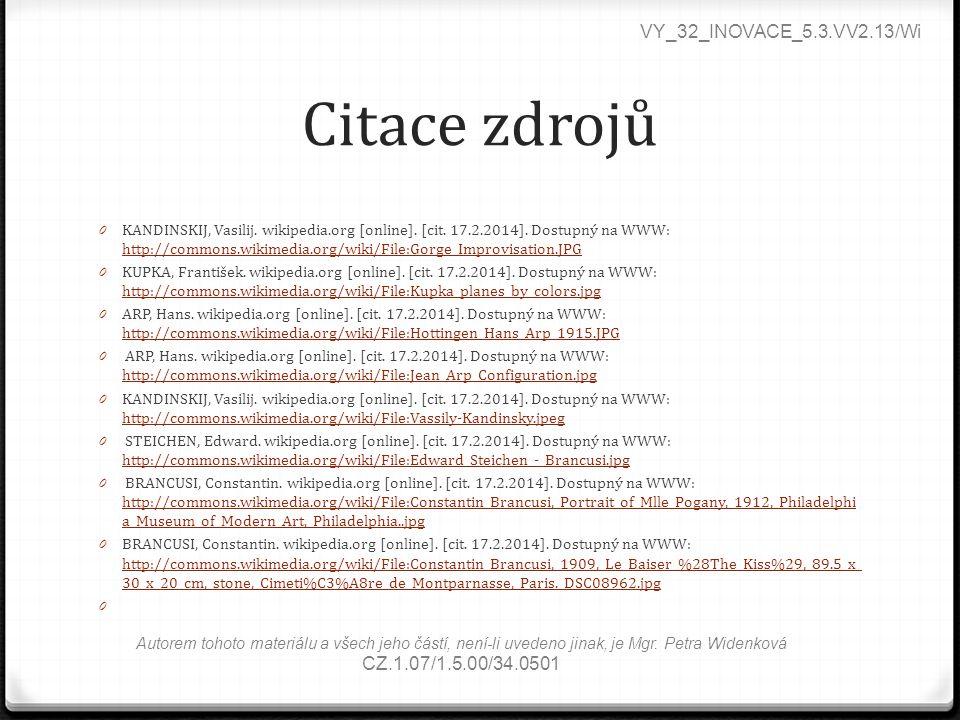 Citace zdrojů 0 KANDINSKIJ, Vasilij. wikipedia.org [online]. [cit. 17.2.2014]. Dostupný na WWW: http://commons.wikimedia.org/wiki/File:Gorge_Improvisa