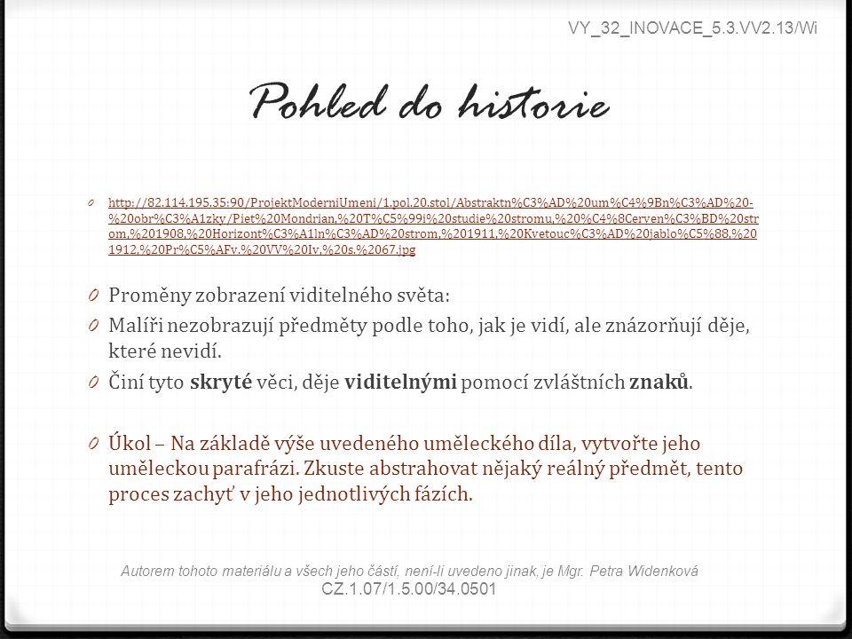 Pohled do historie 0 http://82.114.195.35:90/ProjektModerniUmeni/1.pol.20.stol/Abstraktn%C3%AD%20um%C4%9Bn%C3%AD%20- %20obr%C3%A1zky/Piet%20Mondrian,%