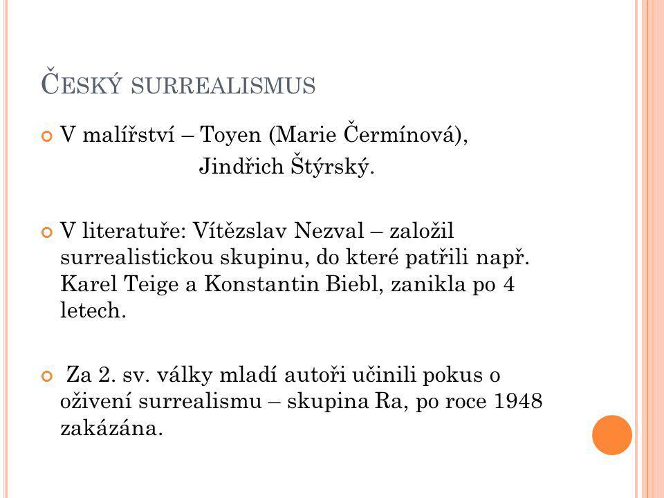 Č ESKÝ SURREALISMUS V malířství – Toyen (Marie Čermínová), Jindřich Štýrský.