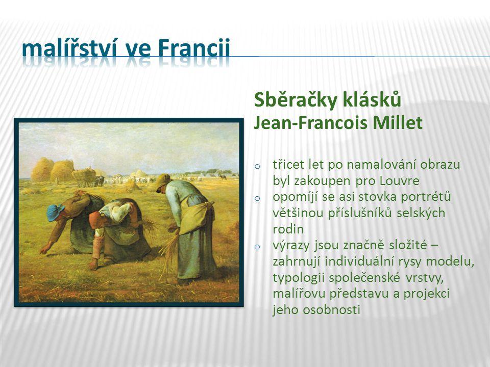 Sběračky klásků Jean-Francois Millet o třicet let po namalování obrazu byl zakoupen pro Louvre o opomíjí se asi stovka portrétů většinou příslušníků s