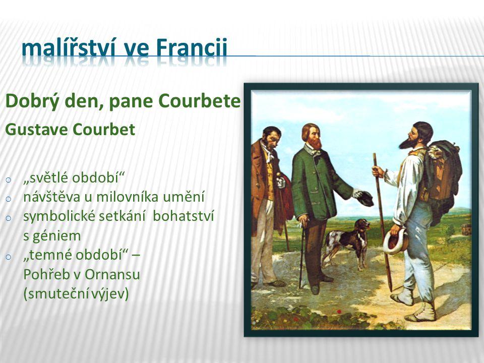 """Dobrý den, pane Courbete Gustave Courbet o """"světlé období"""" o návštěva u milovníka umění o symbolické setkání bohatství s géniem o """"temné období"""" – Poh"""