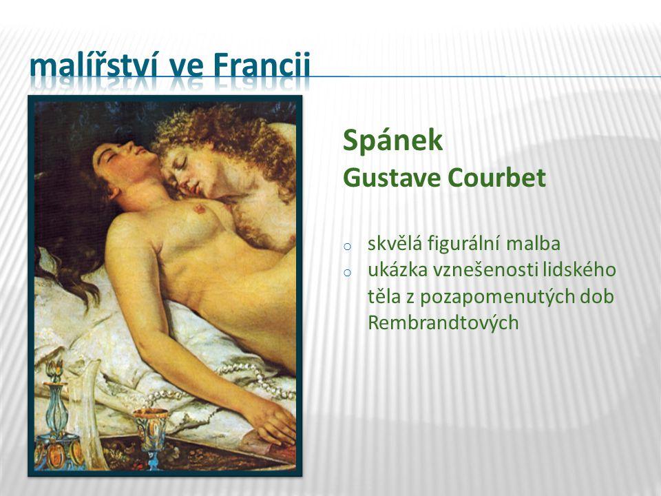 Spánek Gustave Courbet o skvělá figurální malba o ukázka vznešenosti lidského těla z pozapomenutých dob Rembrandtových