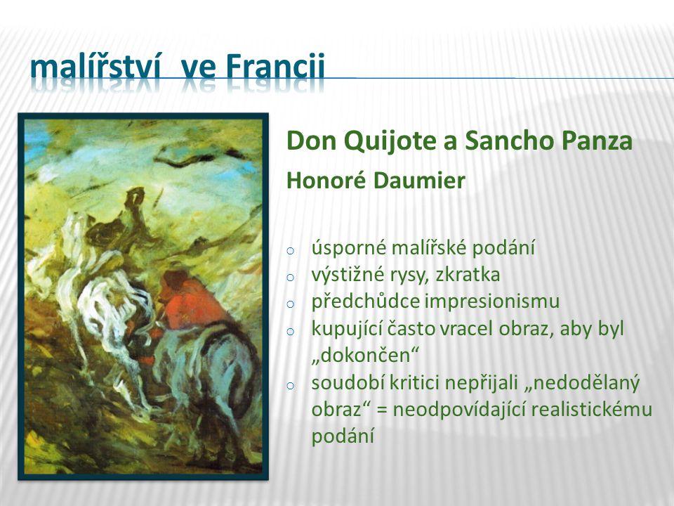 Don Quijote a Sancho Panza Honoré Daumier o úsporné malířské podání o výstižné rysy, zkratka o předchůdce impresionismu o kupující často vracel obraz,