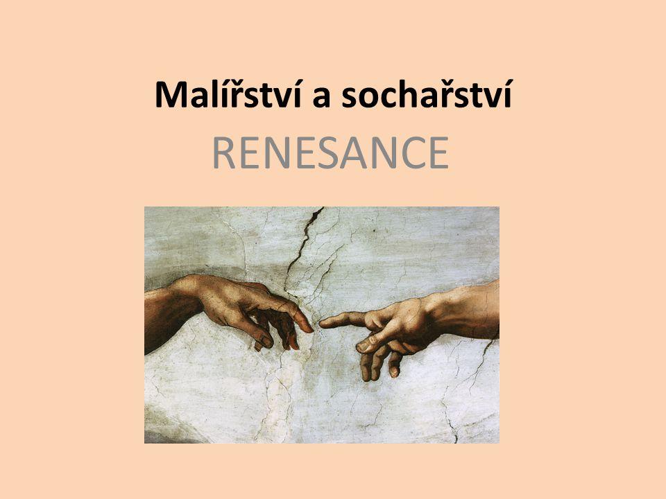 Malířství a sochařství RENESANCE